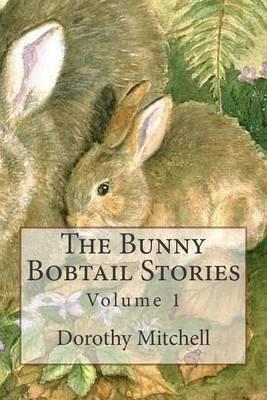 The Bunny Bobtail Stories: Volume 1