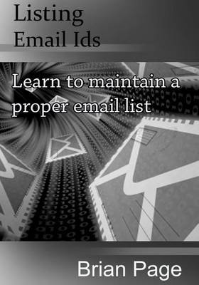 Listing Email Ids: Learn to Maintain a Proper Email List