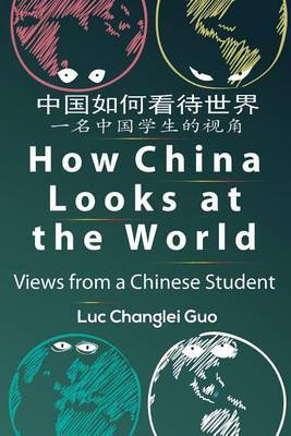 How China Looks at the World: Views from a Chinese Student