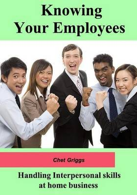 Knowing Your Employees: Handling Interpersonal Skills at Home Business