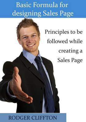 Sales Page Creation: Know More about the Nitty-Gritty of Sales Page Designing