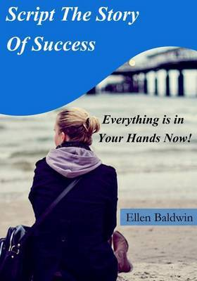 Script the Story of Success: Achievement Comes Easy