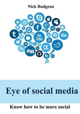 Eye of Social Media: Know How to Be More Social