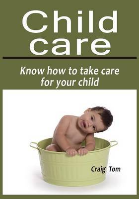 Child Care: Know How to Take Care for Your Child