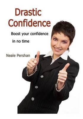 Drastic Confidence: Boost Your Confidence in No Time