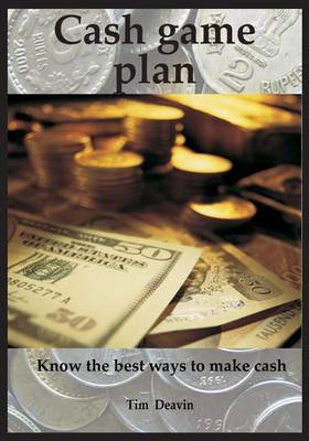 Cash Game Plan: Know the Best Ways to Make Cash