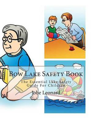 Bow Lake Safety Book: The Essential Lake Safety Guide for Children