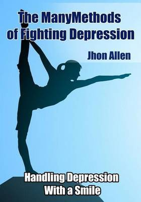 The Many Methods of Fighting Depression: Handling Depression- With a Smile