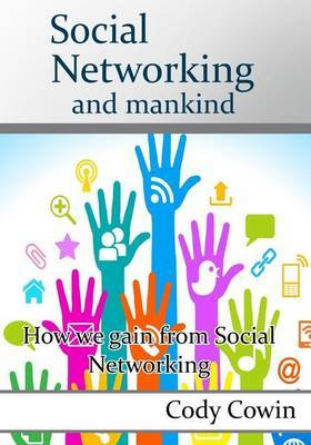 Social Networking and Mankind: How We Gain from Social Networking