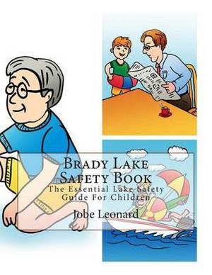 Brady Lake Safety Book: The Essential Lake Safety Guide for Children