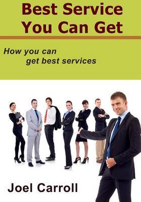 Best Service You Can Get: How You Can Get Best Services
