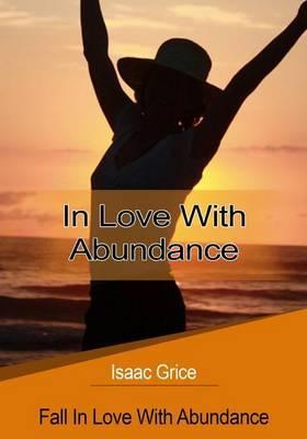 In Love with Abundance: Fall in Love with Abundance