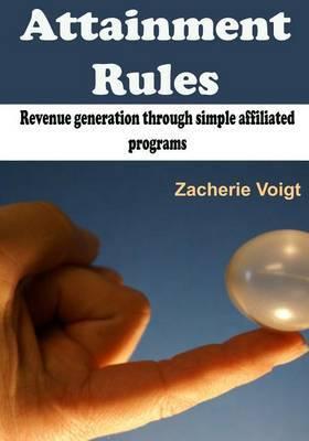Attainment Rules: Revenue Generation Through Simple Affiliated Programs