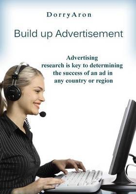 Build-Up Advertisement: Advertising Research Is Key Todetermining the Success of an Ad in Any Country or Region