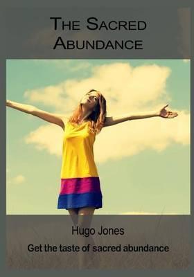 The Sacred Abundance: Get the Taste of Sacred Abundance