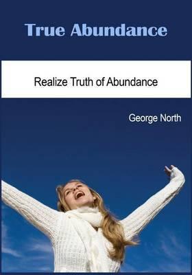 True Abundance: Realize Truth of Abundance