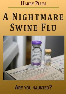 A Night Mare Swine Flu: Are You Haunted?