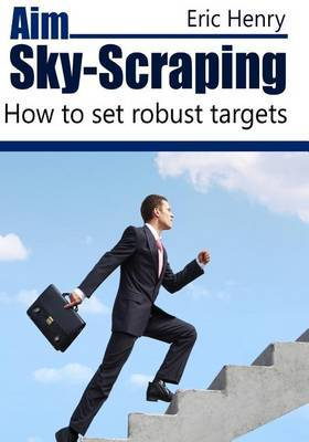 Aim Sky-Scraping: How to Set Robust Targets