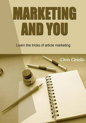 Marketing and You: Learn the Tricks of Article Marketing