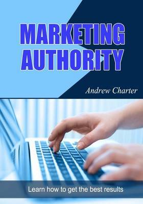 Marketing Authority: Learn How to Get the Best Results