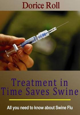 Treatment in Time Saves Swine: All You Need to Know about Swine Flu