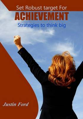 Set Robust Target for Achievement: Strategies to Think Big
