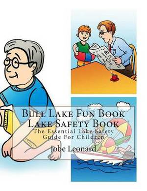 Bull Lake Fun Book Lake Safety Book: The Essential Lake Safety Guide for Children