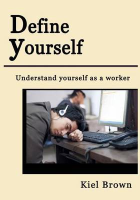 Define Yourself: Understand Yourself as a Worker