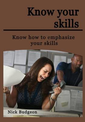 Know Your Skills: Know How to Emphasize Your Skills