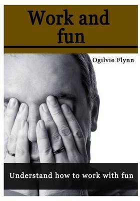 Work and Fun: Understand How to Work with Fun
