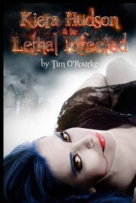 Kiera Hudson & the Lethal Infected