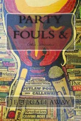 Party Fouls & Other Atrocities