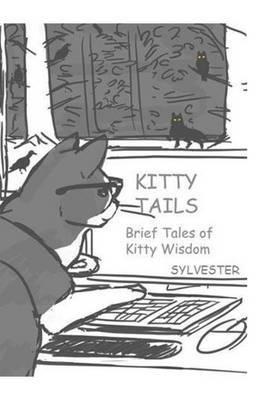 Kitty Tails: Brief Tales of Kitty Wisdom