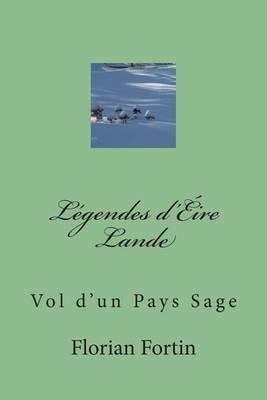 Legendes D'Eire Lande: Vol D'Un Pays Sage