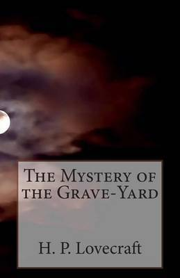 The Mystery of the Grave-Yard