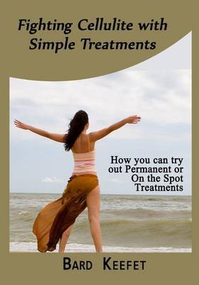 Fighting Cellulite with Simpletreatments: How You Can Try Out Permanent or on the Spot Treatments