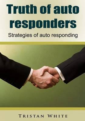 Truth of Auto Responders: Strategies of Auto Responding