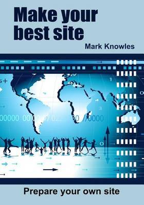 Make Your Best Site: Prepare Your Own Site