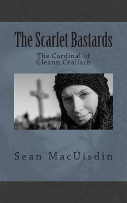 The Cardinal of Gleann Ceallach: The Scarlet Bastards