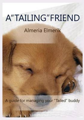 A ?Tailing? Friend: A Guide for Managing Your Tailed Buddy