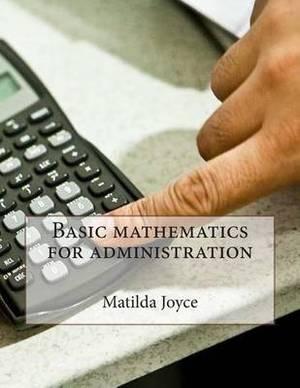 Basic Mathematics for Administration