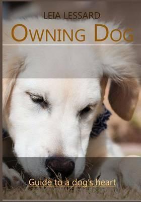 Owning Dog: Guide to a Dog's Heart
