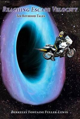 Reaching Escape Velocity: Ten Boyhood Tales