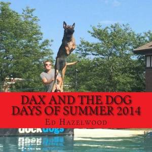 Dax and the Dog Days of Summer 2014: 2014
