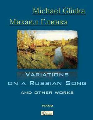 Glinka. Variations on a Russian Song and Other Works.