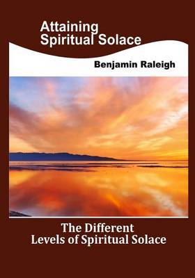 Attaining Spiritual Solace: The Different Levels of Spiritual Solace
