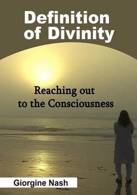 Definition of Divinity: Reaching Out to the Consciousness