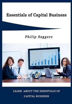 Essentials of Capital Business: Learn about the Essentials of Capital Business