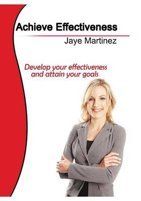 Develop Your Effectiveness: Intensify Your Effectiveness and Conquer Your Goals