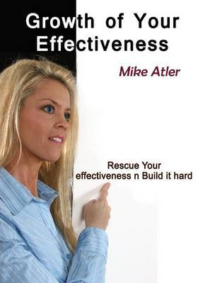 Growth of Your Effectiveness: Rescue Your Effectiveness N Build It Hard